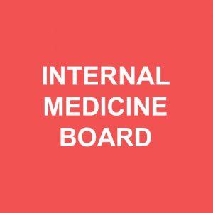INTERNAL MEDICINE BOARD | Internal Medicine |
